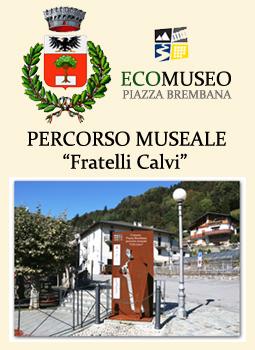 Piazza Brembana (Bg) - Percorso Museale Fratelli Calvi.